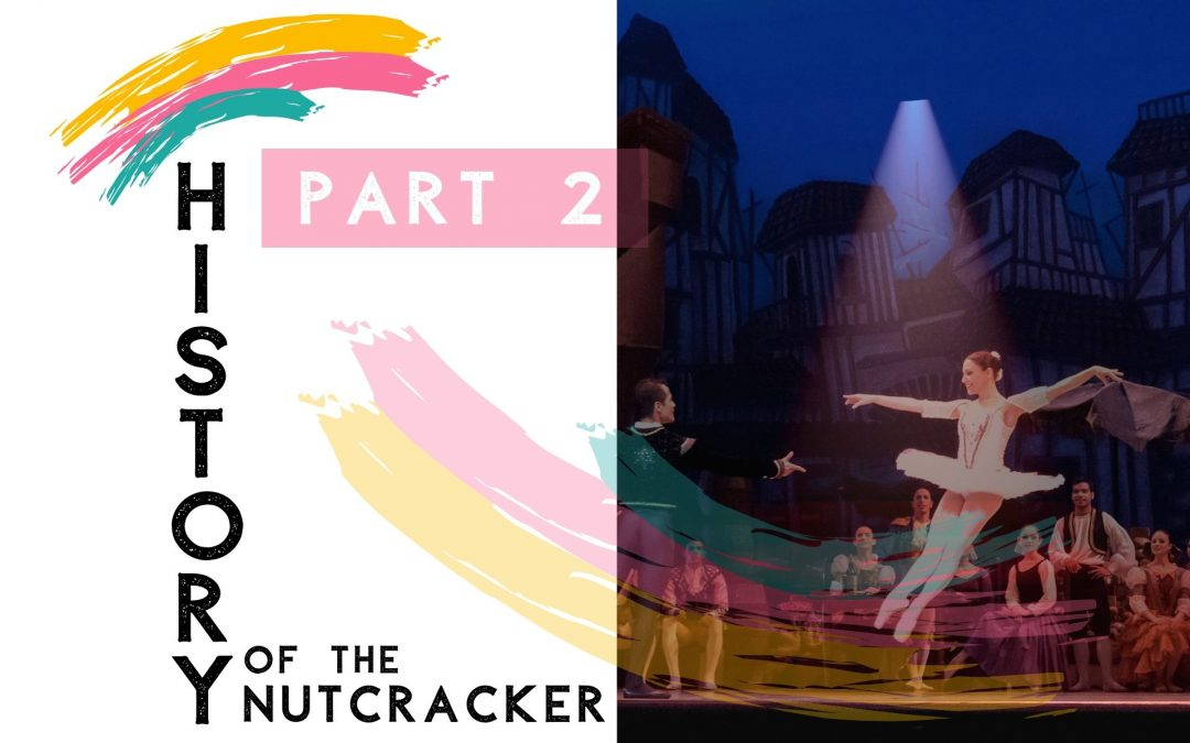 The Nutcracker Ballet finds Success in America History Part 2